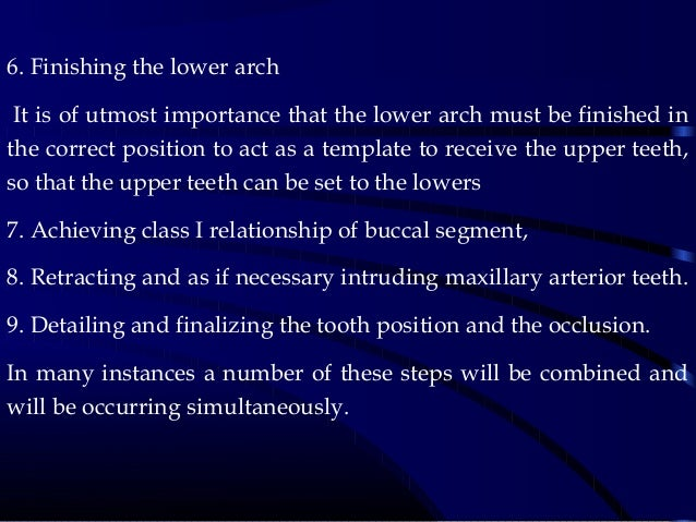 6. Finishing the lower arch It is of utmost importance that the lower arch must be finished in the correct position to act...