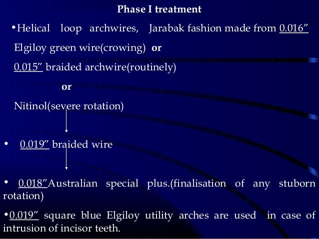 """Phase I treatment •Helical loop archwires, Jarabak fashion made from 0.016"""" Elgiloy green wire(crowing) or 0.015"""" braided ..."""
