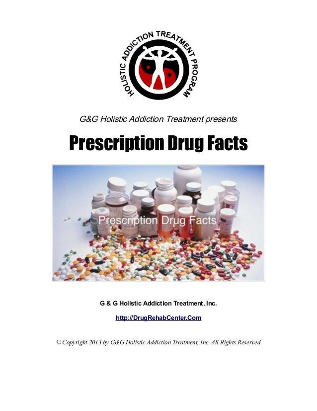 G&G Holistic Addiction Treatment presents     Prescription Drug Facts                G & G Holistic Addiction Treatment, I...