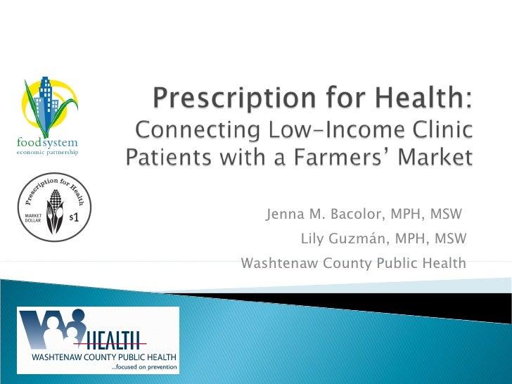 Jenna M. Bacolor, MPH, MSW        Lily Guzmán, MPH, MSW Washtenaw County Public Health