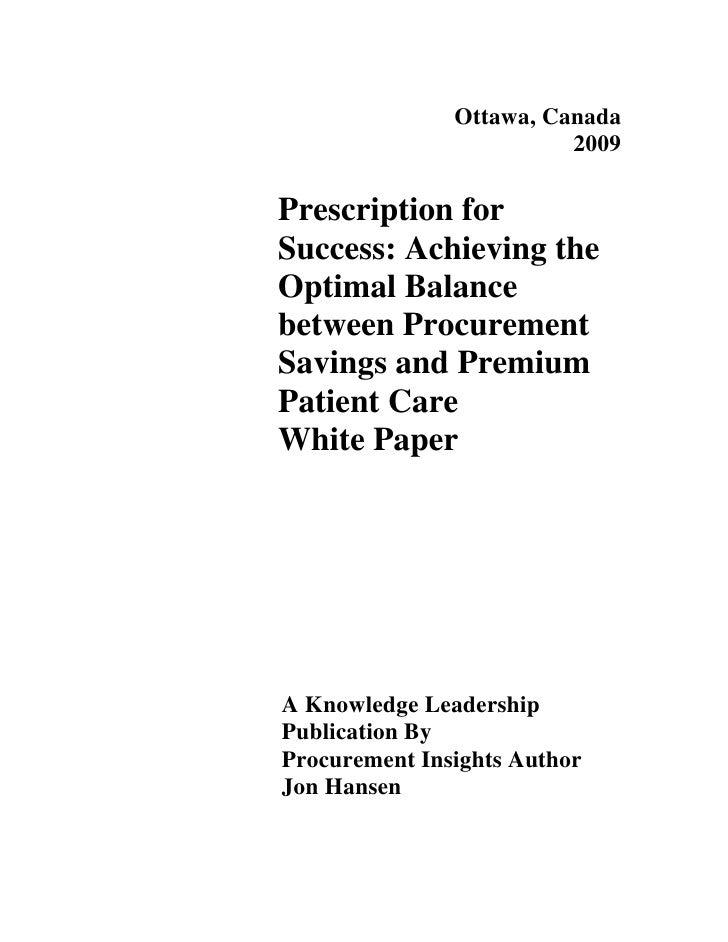 Ottawa, Canada                          2009  Prescription for Success: Achieving the Optimal Balance between Procurement ...
