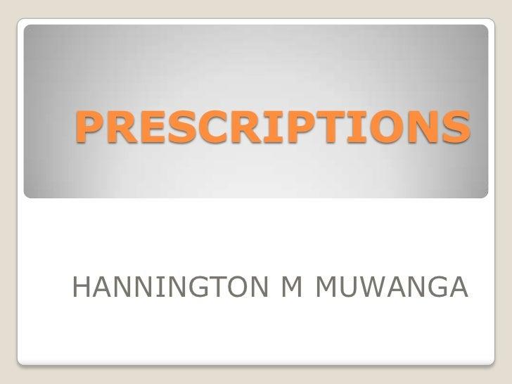 PRESCRIPTIONS<br />HANNINGTON M MUWANGA<br />
