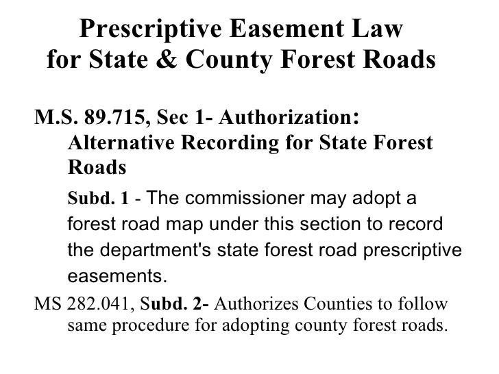Prescriptive Easement Law for State & County Forest Roads M.S. 89.715, Sec 1- Authorization :  Alternative Recording for S...
