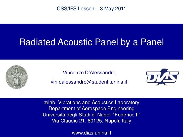 CSS/IFS Lesson – 3 May 2011<br />RadiatedAcoustic Panel by a Panel<br />Vincenzo D'Alessandro<br />vin.dalessandro@student...