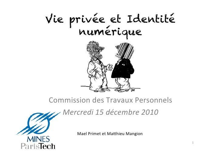 Vie privée et Identité      numériqueCommission des Travaux Personnels    Mercredi 15 décembre 2010       ...