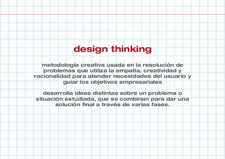 diseño + empresaantes:investigación estadísticaahora:metodologías de diseñobasadas en el consumidor