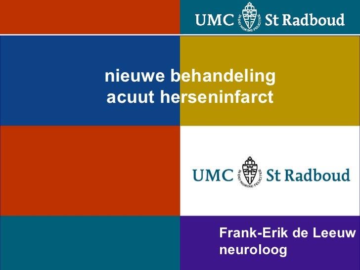 Frank-Erik de Leeuw neuroloog nieuwe behandeling acuut herseninfarct