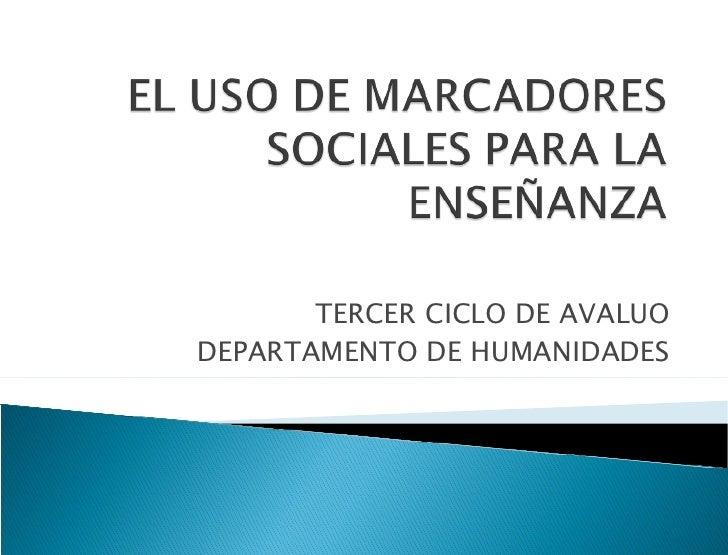 TERCER CICLO DE AVALUO DEPARTAMENTO DE HUMANIDADES