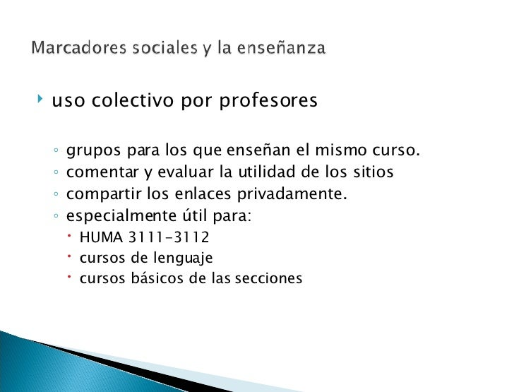 <ul><li>uso colectivo por profesores  </li></ul><ul><ul><li>grupos para los que enseñan el mismo curso. </li></ul></ul><ul...