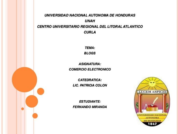 UNIVERSIDAD NACIONAL AUTONOMA DE HONDURAS <br />UNAH<br />CENTRO UNIVERSITARIO REGIONAL DEL LITORAL ATLANTICO<br />CURLA<b...