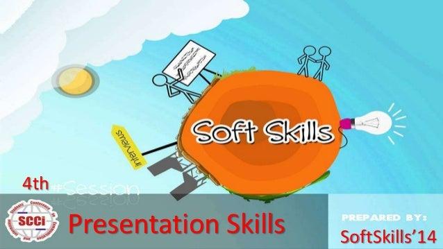 4th  Presentation Skills  SoftSkills'14