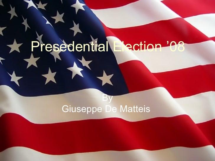 Presedential Election '08 By Giuseppe De Matteis