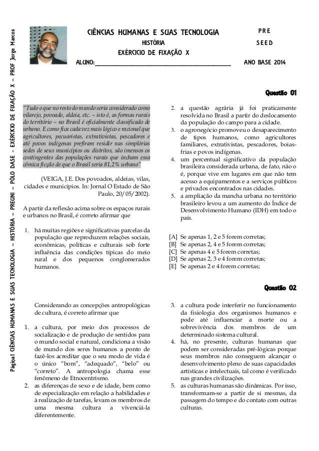 Página1CIÊNCIASHUMANASESUASTECNOLOGIA–HISTÓRIA–PREUNI–PÓLODASE-EXÉRCICIODEFIXAÇÃOX–PROFJorgeMarcos CIÊNCIAS HUMANAS E SUAS...