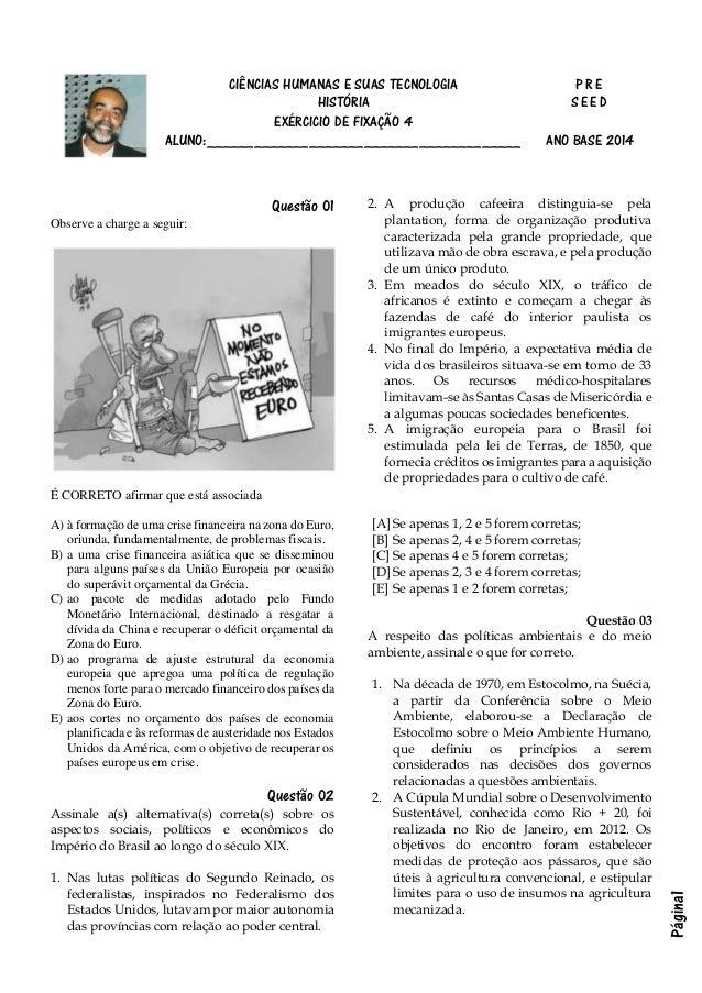 Página1 CIÊNCIAS HUMANAS E SUAS TECNOLOGIA P R E HISTÓRIA EXÉRCICIO DE FIXAÇÃO 4 S E ED ALUNO:____________________________...