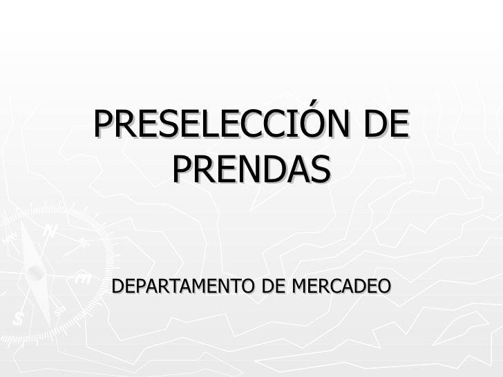 PRESELECCIÓN DE PRENDAS DEPARTAMENTO DE MERCADEO