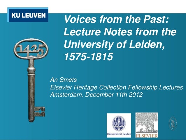 Voices from the Past:    Lecture Notes from the    University of Leiden,    1575-1815An SmetsElsevier Heritage Collection ...