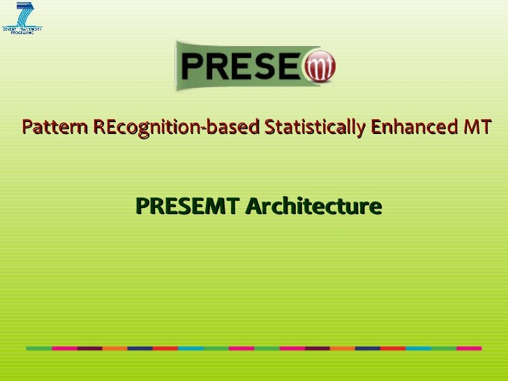 Pattern REcognition-based Statistically Enhanced MT   PRESEMT Architecture