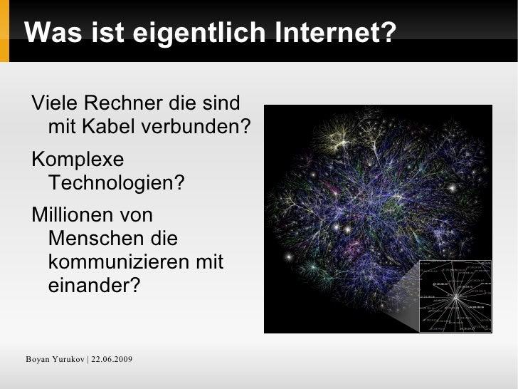 Was ist eigentlich Internet? <ul><li>Viele Rechner die sind mit Kabel verbunden?