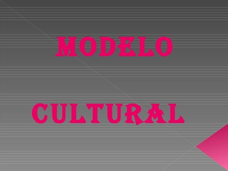 MODELO CULTURAL