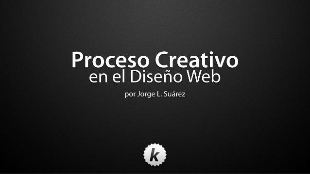 Presentación: Proceso Creativo en el Diseño Web #BarcampSJ