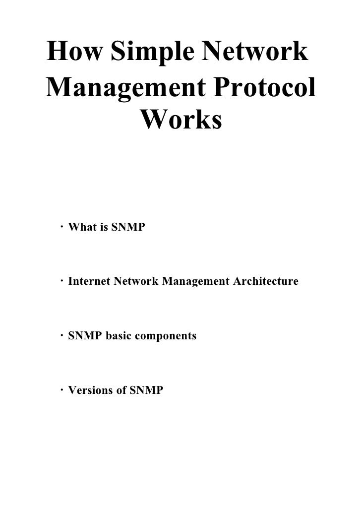 How Simple Network Management Protocol       Works   ・What is SNMP    ・Internet Network Management Architecture    ・SNMP b...