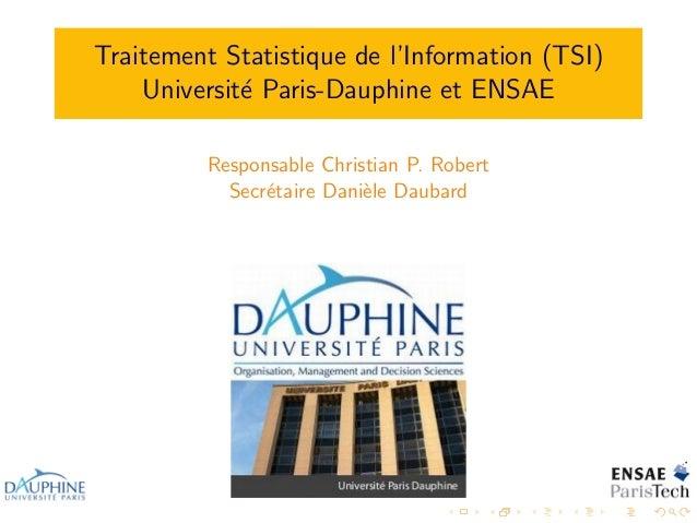 Traitement Statistique de l'Information (TSI)    Universit´ Paris-Dauphine et ENSAE             e          Responsable Chr...