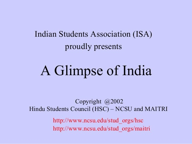 Indian Students Association (ISA) proudly presents  A Glimpse of India Copyright @2002 Hindu Students Council (HSC) – NCSU...