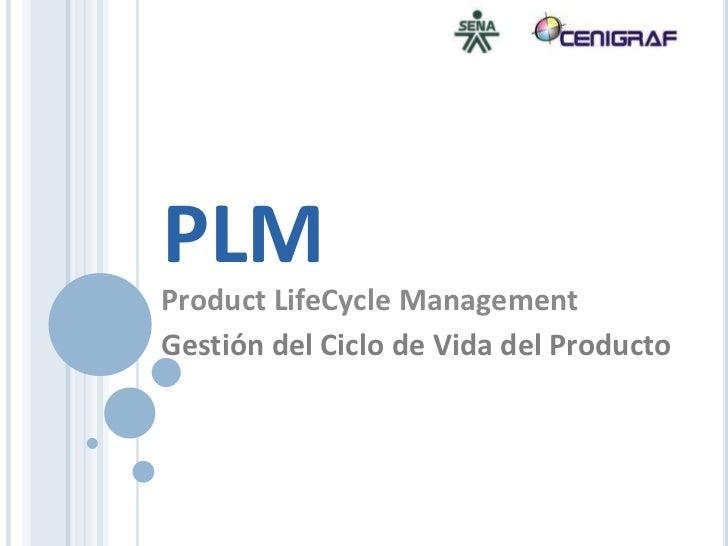 PLMProduct LifeCycle ManagementGestión del Ciclo de Vida del Producto