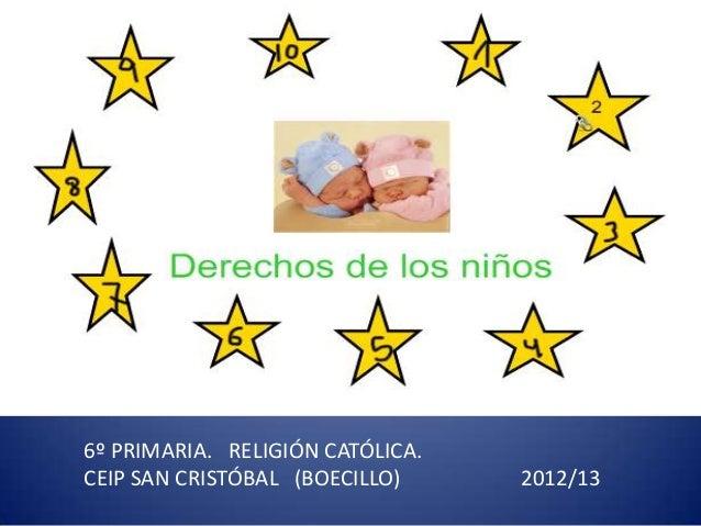 6º PRIMARIA. RELIGIÓN CATÓLICA. CEIP SAN CRISTÓBAL (BOECILLO) 2012/13