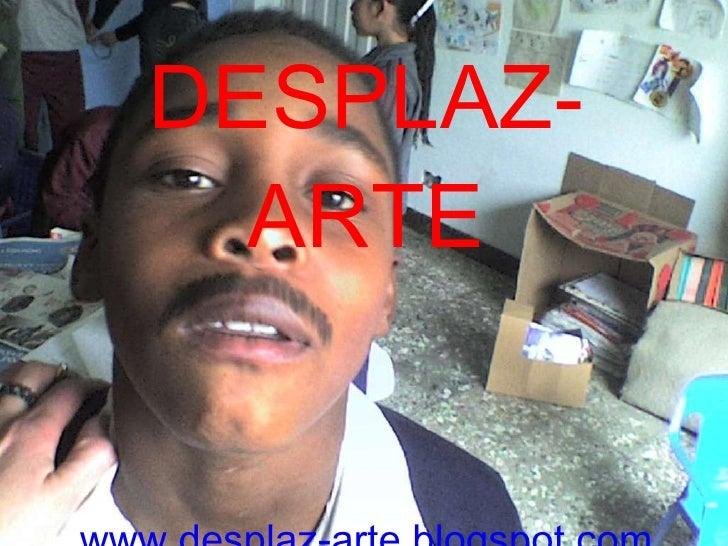 DESPLAZ-ARTE www.desplaz-arte.blogspot.com