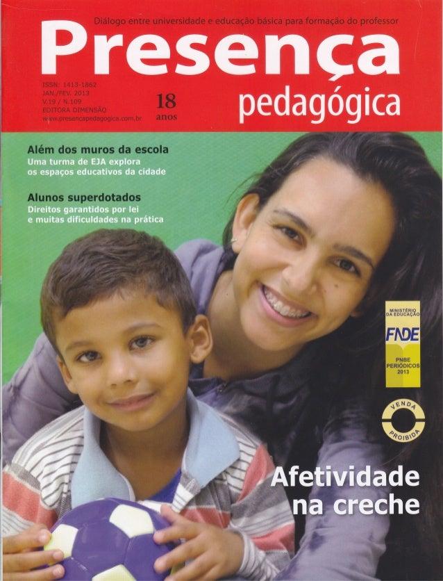 24 aprendizagem 52 Educação de alunos superdotados 30 Por uma pedagogia do brincar Dever de casa