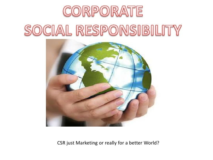 CSR just Marketing or really for a better World?