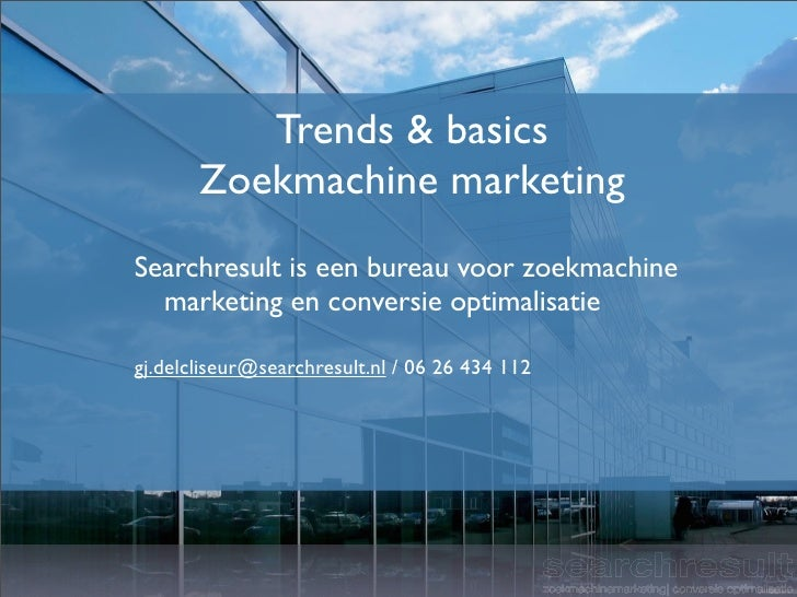 Trends & basics        Zoekmachine marketing Searchresult is een bureau voor zoekmachine   marketing en conversie optimali...