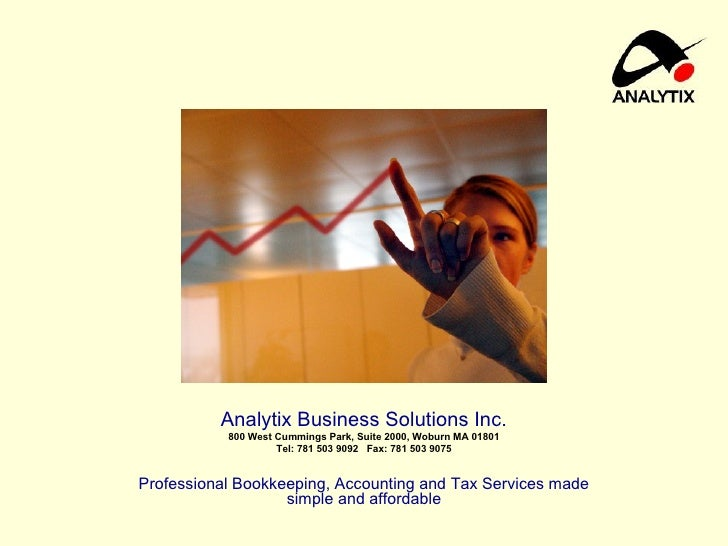 Analytix Business Solutions Inc. 800 West Cummings Park, Suite 2000, Woburn MA 01801 Tel: 781 503 9092  Fax: 781 503 9075 ...