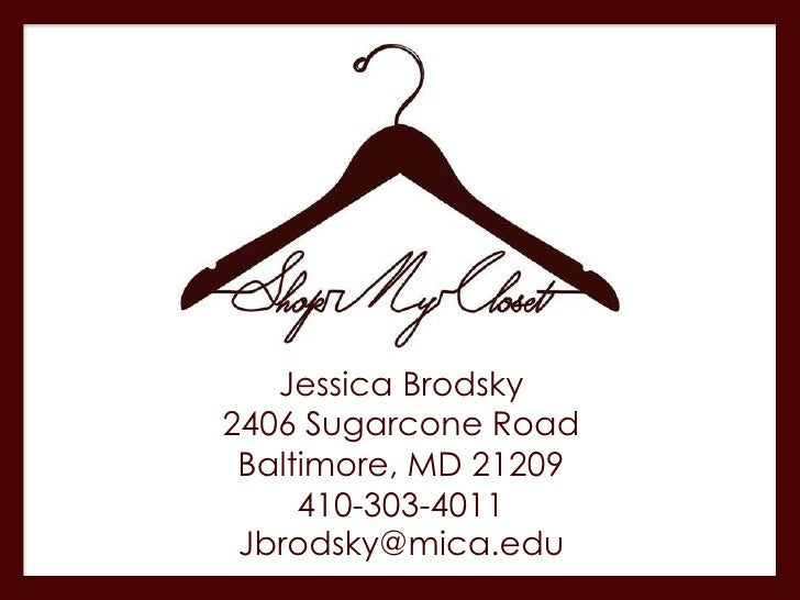 Jessica Brodsky2406 Sugarcone Road Baltimore, MD 21209     410-303-4011 Jbrodsky@mica.edu
