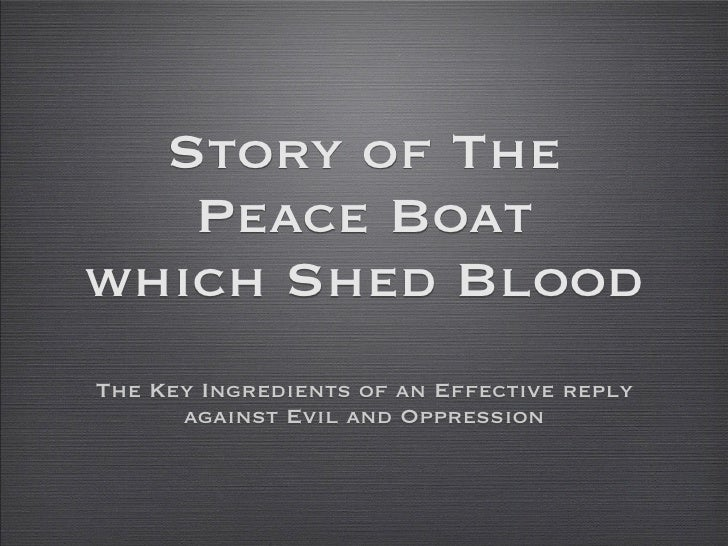 Story of The    Peace Boat which Shed Blood The Key Ingredients of an Effective reply       against Evil and Oppression