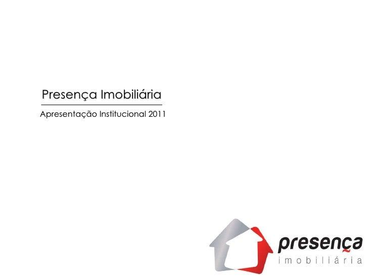 Apresentação Institucional 2011 Presença Imobiliária