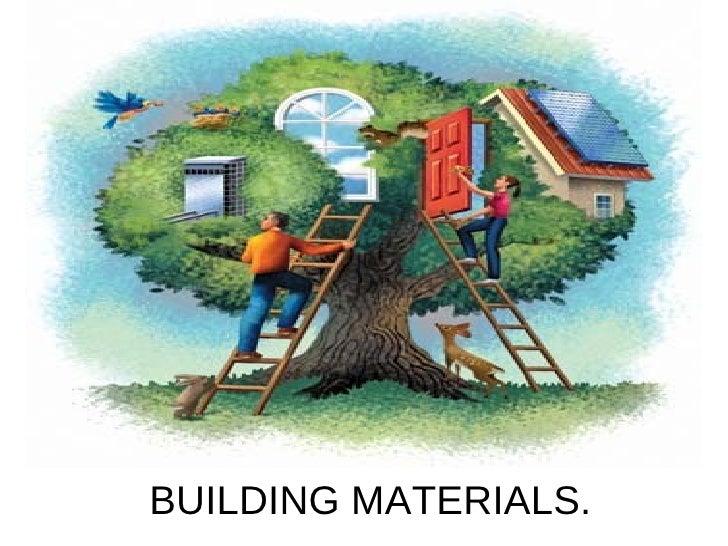 BUILDING MATERIALS.
