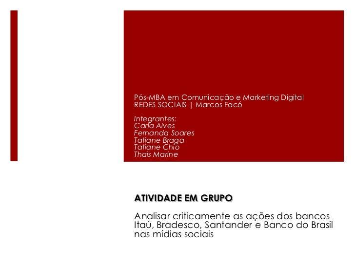 Pós-MBA em Comunicação e Marketing DigitalREDES SOCIAIS | Marcos FacóIntegrantes:Carla AlvesFernanda SoaresTatiane BragaTa...