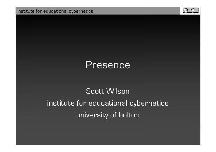 institute for educational cybernetics                                      Presence                             Scott Wils...