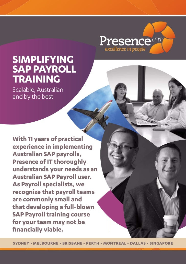 SIMPLIfYINGSAP PAYROLLTRAININGScalable, Australianand by the bestWith 11 years of practicalexperience in implementingAustr...