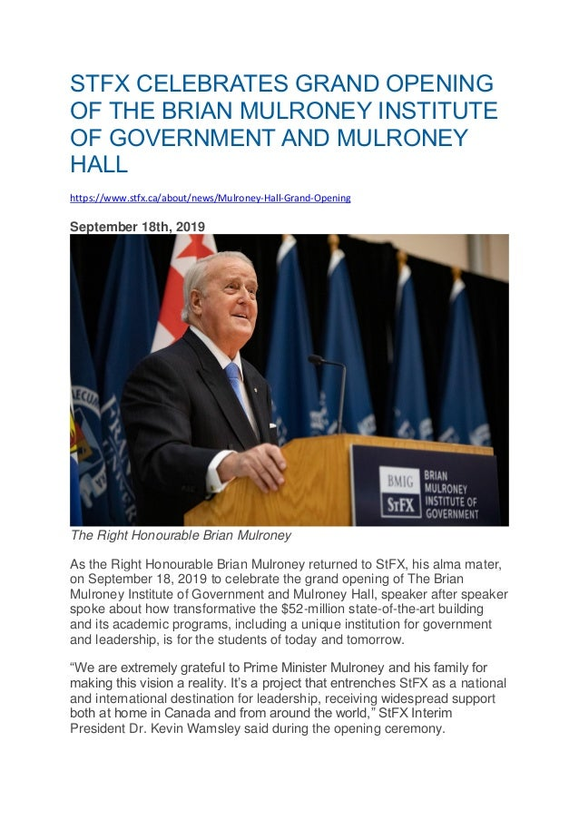 STFX CELEBRATES GRAND OPENING OF THE BRIAN MULRONEY INSTITUTE OF GOVERNMENT AND MULRONEY HALL https://www.stfx.ca/about/ne...