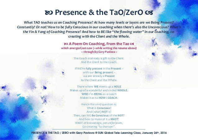 PRESENCE & THE TAO / ZERO with Gery Pavlova @ SUN Global Tele-Learning Class, January 26th, 2016 What TAO teaches us on Co...