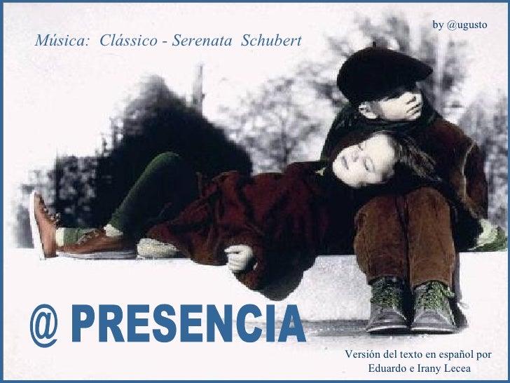 @ PRESENCIA Música:  Clássico - Serenata  Schubert