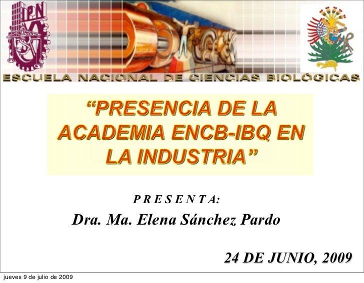 P R E S E N T A:                        Dra. Ma. Elena Sánchez Pardo                                                   24 ...