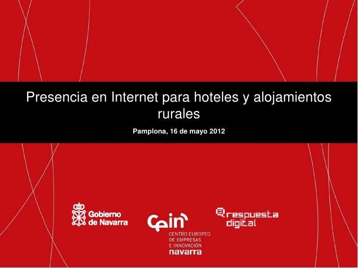 Presencia en Internet para hoteles y alojamientos                     rurales                 Pamplona, 16 de mayo 2012