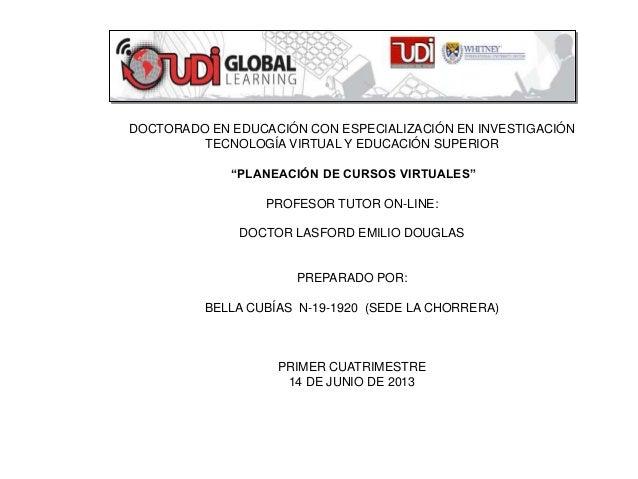 """DOCTORADO EN EDUCACIÓN CON ESPECIALIZACIÓN EN INVESTIGACIÓN TECNOLOGÍA VIRTUAL Y EDUCACIÓN SUPERIOR """"PLANEACIÓN DE CURSOS ..."""