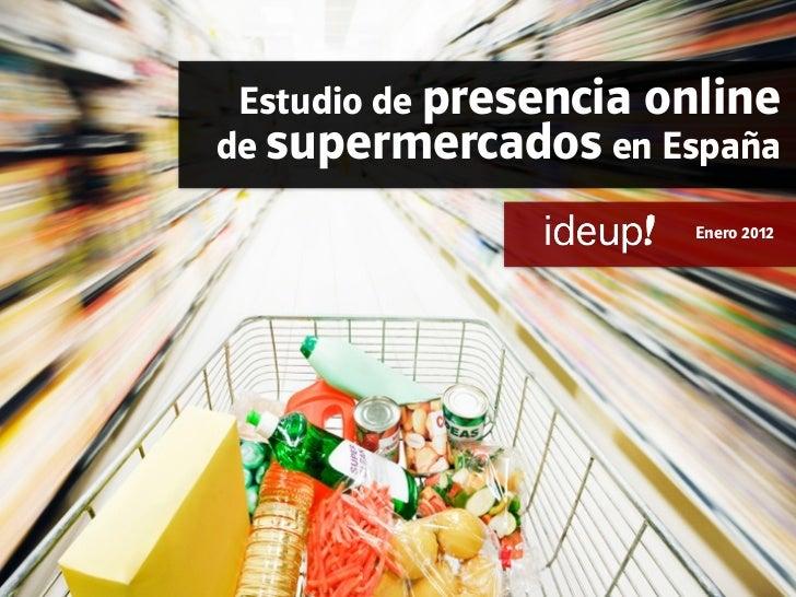 Estudio de presencia onlinede supermercados en España                         Enero 2012