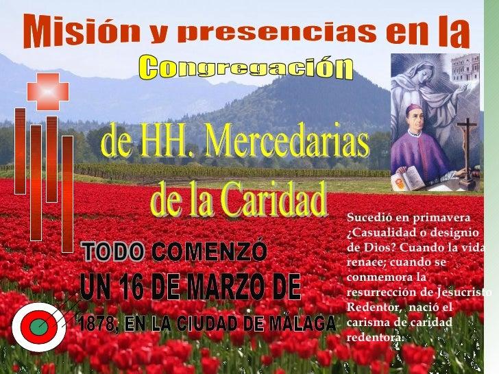 Misión y presencias en la UN 16 DE MARZO DE  1878, EN LA CIUDAD DE MÁLAGA Sucedió en primavera ¿Casualidad o designio de D...