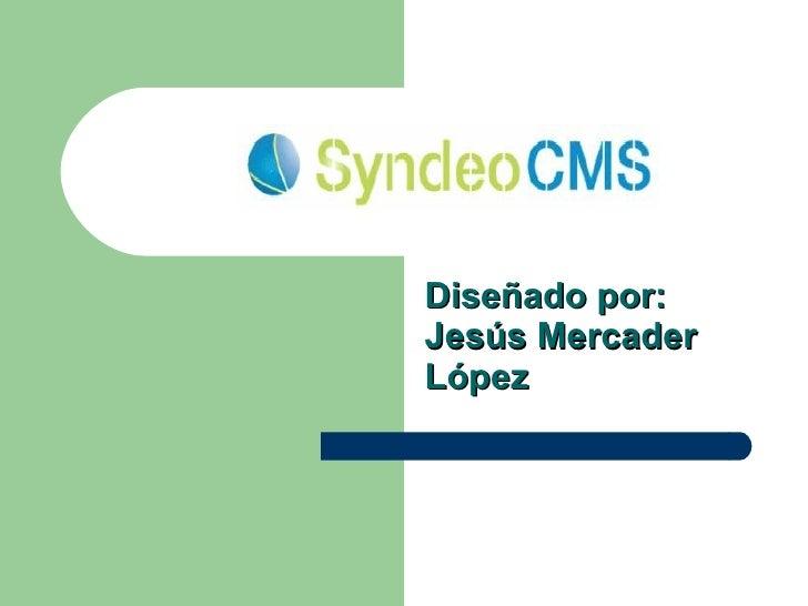 Diseñado por: Jesús Mercader López